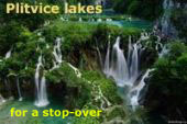 Plitvice lakes - for a stop-over